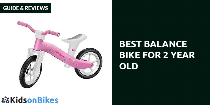 Best Balance Bike For 2 Year Old Kids On Bikes