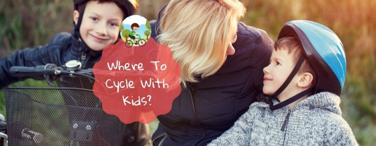 where to cycle with kids